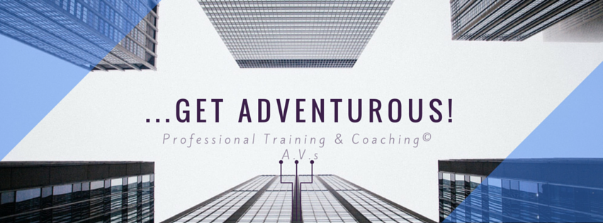 Get Adventurous! Professional Training, Coaching and Marketing Agency©|